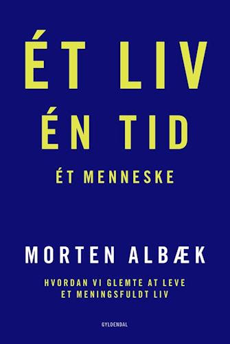 Ét liv, én tid, ét menneske af Morten Albæk